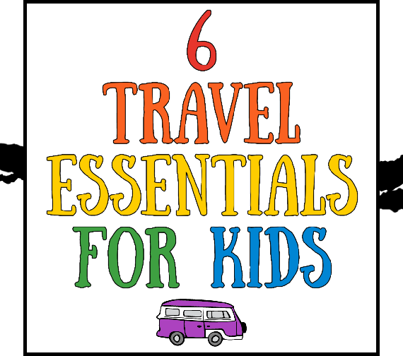 6 Air Travel Essentials for Kids